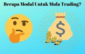 Berapa Modal Yang Sesuai Untuk Mula Trade Forex?